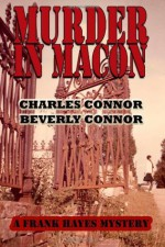 Murder in Macon - Charles Connor, Beverly Connor
