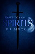 Spirits (Sparks Saga) (Volume 2) - RS McCoy