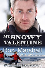 My Snowy Valentine: Secrets in the Snow, Episode 3 - Roz Marshall