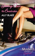 Getting Down to Business (Modern Romance Extra) - Ally Blake