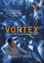 Vortex: Depois da Tempestade Nao Havera Calmaria... - Vol.2 - Serie Tempest - Julie Cross