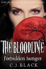 The Bloodline: Forbidden Hunger - C.J. Black, Paul Gibson