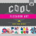 Cool Flexagon Art: Creative Activities That Make Math & Science Fun for Kids! - Anders Hanson