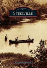 Steelville, Missouri (Images of America Series) - Emily Bell