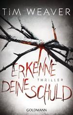 Erkenne deine Schuld: Thriller (German Edition) - Tim Weaver, Karin Dufner