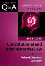 Constitutional and Administrative Law: 2004-2005 - Richard Clements, Jane Kay