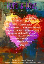 Hope and Love Anthology (A Donation Anthology for the Milwaukee LGBTQ Community Center Book 1) - Carlos Milla Soler, Hope Munoz Ryan, David Spicer, Aine P Massie, Jocelyn Sanchez, Piper Kay, Elaine White, Tempeste O'Riley, Victoria Kinnaird, M. LeAnne Phoenix