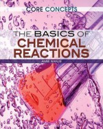 The Basics of Chemical Reactions - Krista West