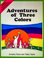 Adventures of Three Colors (Color Magic Series) - Annette Tison, Talus Taylor