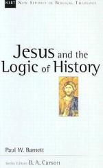 Jesus and the Logic of History - Paul Barnett, Raymond C. Ortlund Jr.