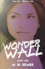Wonderwall - Part One - M. H. Soars