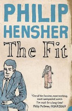 The Fit - Philip Hensher