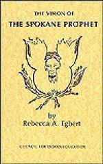 Vision of the Spokane Prophet - Rebecca A. Egbert