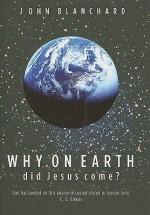 Why on Earth Did Jesus Come? - John Blanchard