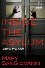 Inside the Asylum (Kathy Ryan Novel) - Mary SanGiovanni