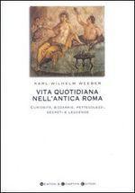 Vita quotidiana nell'antica Roma - Karl-Wilhelm Weeber