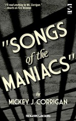 Songs of the Maniacs (Modern Dreams) - Mickey J Corrigan
