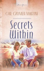 Secrets Within (Heartsong Presents, #462) - Gail Gaymer Martin