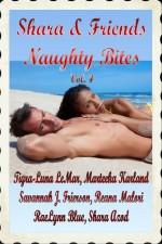 Shara & Friends Naughty Bites, Volume Four - Tigra-Luna LeMar, Marteeka Karland, Savannah J. Frierson, Reana Malori, RaeLynn Blue, Shara Azod