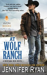At Wolf Ranch: A Montana Men Novel - Jennifer Ryan