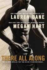 There All Along - Lauren Dane, Megan Hart