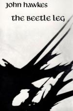 The Beetle Leg - John Hawkes