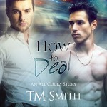 How to Deal: All Cocks Stories, Book 3 - T.M. Smith, Joel Leslie, TTC Publishing