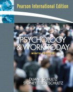 Psychology and Work Today - Sydney Ellen Schultz, Duane Schultz