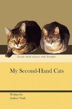 My Second-Hand Cats - Audrey Nash
