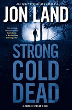 Strong Cold Dead: A Caitlin Strong Novel (Caitlin Strong Novels) - Jon Land