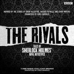 The Rivals: Tales of Sherlock Holmes' Rival Detectives (Dramatisation): 12 BBC Radio Dramas of Mystery and Suspense - Tim Pigott-Smith, Anton Lesser, Full Cast, Adrian Scarborough, Andrew Scott, James Chambers, Robert Barr, John Sessions, Jacques Futrelle, Anna Katharine Green, R. Austin Freeman, Ernest Bramah, Tim McInnerny, James Fleet, Charles Edwards, Various Authors, Paul Rhys, Cat