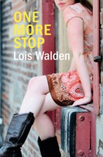 One More Stop - Lois Walden