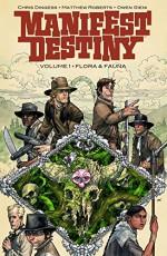 Manifest Destiny Vol. 1 - Chris Dingess, Matthew Roberts, Owen Gieni