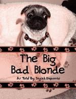 The Big Bad Blonde - Lela Labree Stute