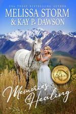 Memories of Healing - Melissa Storm, Kay P. Dawson
