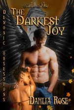 The Darkest Joy - Dahlia Rose