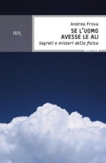 Se l'uomo avesse le ali (BUR SCIENZA) (Italian Edition) - Andrea Frova