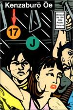 Seventeen & J - Kenzaburō Ōe, Luk Van Haute, Masao Miyoshi