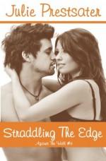 Straddling the Edge - Julie Prestsater