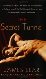 The Secret Tunnel - James Lear