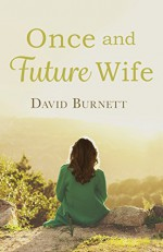 Once and Future Wife - David Burnett