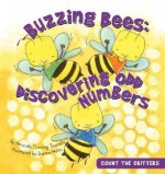 Buzzing Bees: Discovering Odd Numbers - Amanda Doering Tourville