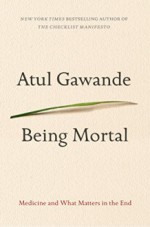 Being Mortal: Medicine and What Matters in the End - Atul Gawande, Robert Petkoff