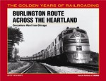 Burlington Route Across the Heartland: Everywhere West from Chicago - Jeff Wilson