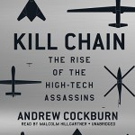Kill Chain: The Rise of the High-Tech Assassins - Andrew Cockburn, Malcolm Hillgartner