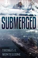 Submerged - Caniglia, Thomas F. Monteleone