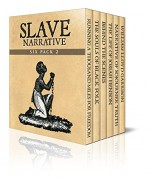 Slave Narrative Six Pack 2 - Running a Thousand Miles for Freedom, The Souls of Black Folk, Behind the Scenes, Life of Josiah Henson, Narrative of Sojourner Truth and William Garrison (Illustrated) - William Craft, Ellen Craft, W. E. B. Du Bois, Elizabeth Keckley, Josiah Henson, Sojourner Truth, Olive Gilbert, William Still