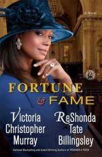 Fortune & Fame: A Novel - Victoria Christopher Murray, ReShonda Tate Billingsley