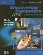 Discovering Computers 2006: A Gateway to Information, Brief (Shelly Cashman) - Gary B. Shelly, Thomas J. Cashman, Misty E. Vermaat
