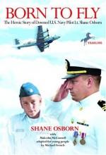 Born to Fly - Shane Osborn, Malcolm McConnell